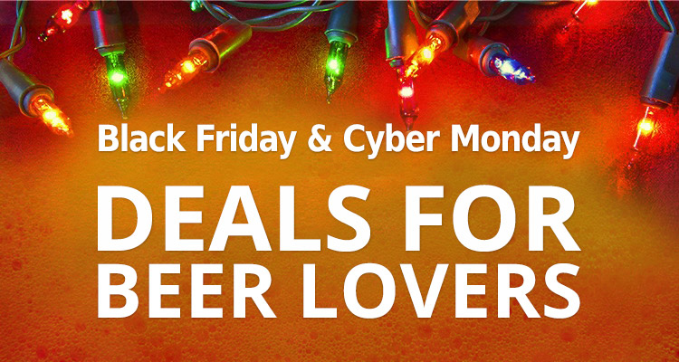 Ultimate Black Friday Cyber Monday Deals For Beer Lovers